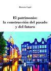 EL PATRIMONIO: LA CONSTRUCCION DEL PASADO Y DEL FUTURO