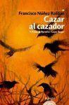 CAZAR AL CAZADOR. V PREMIO NARRATIVA CORPUS BARGA