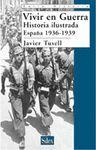 VIVIR EN GUERRA,HISTORIA ILUSTRADA ESPAÑA 1936-1939