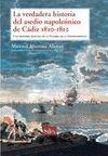 LA VERDADERA HISTORIA DEL ASEDIO NAPOLEONICO DE CADIZ 1810-1812