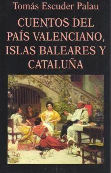 CUENTOS DEL PAIS VALENCIANO,ISLAS BALEARES Y