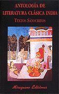 ANTOLOGIA DE LITERATURA CLASICA INDIA. TEXTOS SANSCRITOS