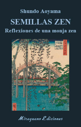 SEMILLAS ZEN. REFLEXIONES DE UNA MONJA ZEN
