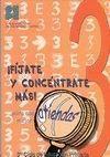 FIJATE Y CONCENTRATE MAS. 3º CICLO PRIMARIA