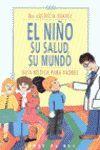 EL NIÑO SU SALUD, SU MUNDO