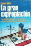 LA GRAN EXPROPIACION