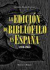 *LA EDICION DE BIBLIOFILO EN ESPAÑA 1940-65