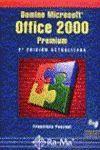 DOMINE MICROSOFT OFFICE 2000 PREMIUM. 2ª ED.