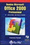 DOMINE MICROSOFT OFFICE 2000. PROFESSIONAL 2ª ED.