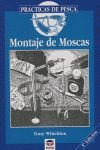 MONTAJE DE MOSCAS. PRACTICAS DE PESCA