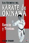 LOS SECRETOS DEL KARATE DE OKINAWA:ESENCIA Y TECNICAS
