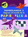 PAPIROLANDIA 3 REGRESO AL MUNDO DE PAPIROFLEXIA