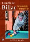 ESCUELA DE BILLAR. DEL APRENDIZAJE A LA COMPETICION
