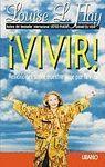 ¡VIVIR!. REFLEXIONES SOBRE NUESTRO VIAJE POR LA VIDA