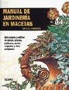 MANUAL DE JARDINERIA EN MACETAS