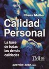 CALIDAD PERSONAL. LA BASE DE TODAS LAS DEMAS CALIDADES 2ª ED.