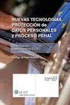 NUEVAS TECNOLOGIAS, PROTECCIÓN DE DATOS PERSONALES Y PROCESO PENAL