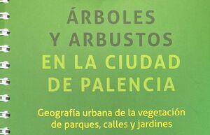 ARBOLES Y ARBUSTOS EN LA CIUDAD DE PALENCIA