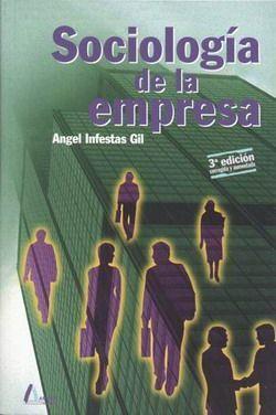 SOCIOLOGIA DE LA EMPRESA. 3º EDICION