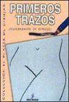 PRIMEROS TRAZOS. ( CUADERNOS DE DIBUJO )