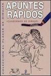 APUNTES RAPIDOS. ( CUADERNOS DE DIBUJO )