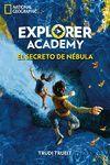 EL SECRETO DE NÉBULA (EXPLORER ACADEMY 1)