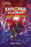 LA PLUMA DE HALCON (EXPLORER ACADEMY 2)
