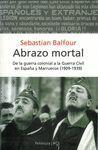 ABRAZO MORTAL. DE LA GUERRA COLONIAL A LA GUERRA CIVIL EN ESPAÑA Y MAR