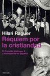 REQUIEM POR LA CRISTIANDAD . CONCILIO VATICANO II Y IMPACTO EN ESPAÑA