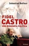 FIDEL CASTRO . UNA BIOGRAFIA POLITICA