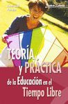 TEORIA Y PRACTICA DE LA EDUCACION EN EL TIEMPO LIBRE