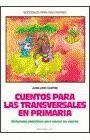 CUENTOS PARA LAS TRANSVERSALES EN PRIMARIA