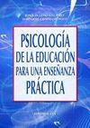 PSICOLOGIA DE LA EDUCACION PARA UNA ENSEÑANZA PRACTICA