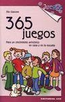 365 JUEGOS. PARA UN CRECIMIENTO ARMONICO EN CASA Y EN LA ESCUELA