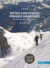 RUTAS CON ESQUIS PIRINEO ARAGONES TOMO 2