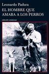 EL HOMBRE QUE AMABA A LOS PERROS ANDANZAS - 700