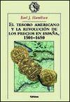 EL TESORO AMERICANO Y LA REVOLUCION DE LOS PRECIOS EN ESPAÑA,1501-1650