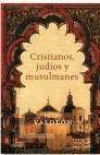 CRISTIANOS, JUDIOS Y MUSULMANES