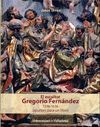 EL ESCULTOR GREGORIO FERNANDEZ. 1576-1636 (APUNTES PARA UN LIBRO)