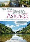 GUIA TOTAL DE LOS RINCONES SECRETOS DE ASTURIAS
