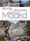 GUIA TOTAL DE LOS RINCONES SECRETOS DE MADRID