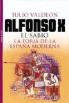 ALFONSO X EL SABIO. LA FORJA DE LA ESPAÑA MODERNA