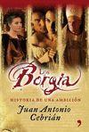 LOS BORGIA. HISTORIA DE UNA AMBICION ( RUSTICA )