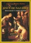 JESUS DE NAZARET:REALIDAD Y FABULACION