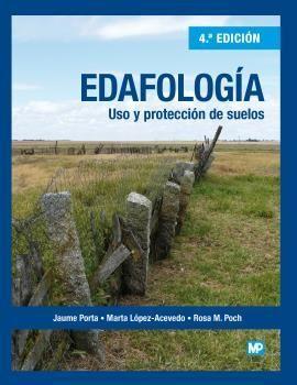 EDAFOLOGIA: USO Y PROTECCION DE SUELOS. 4ª ED.