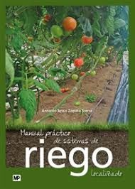 MANUAL PRÁCTICO DE SISTEMAS DE RIEGO LOCALIZADO