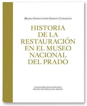 HISTORIA DE LA RESTAURACIÓN EN EL MUSEO NACIONAL DEL PRADO (VOL. 2)