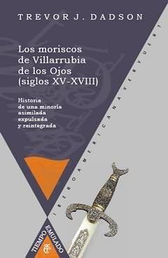 LOS MORISCOS DE VILLARRUBIA DE LOS OJOS (SIGLO XV-XVIII)