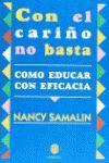 CON EL CARIÑO NO BASTA. EDUCAR CON EFICACIA