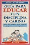 GUIA PARA EDUCAR CON DISCIPLINA Y CARIÑO